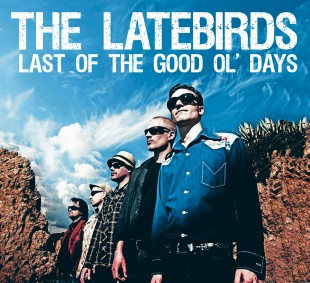 THE LATEBIRDS LAST OF THE GOOD OL' DAYS -COVER